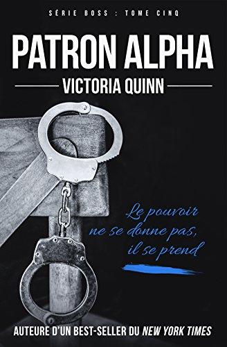 Patron alpha (Boss t. 5) par Victoria Quinn