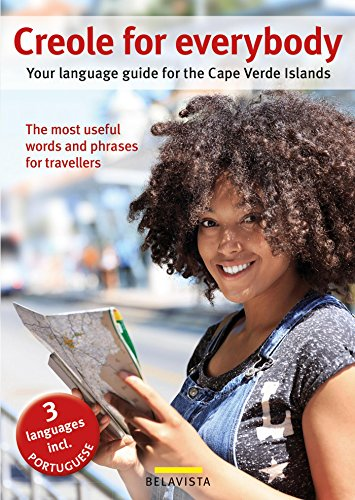 Creole for everybody: Your language guide for the Cape Verde Islands (English Edition)