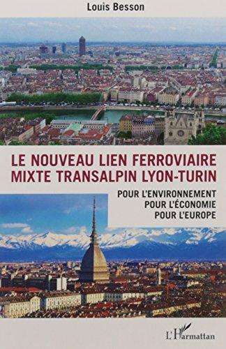 Le nouveau lien ferroviaire mixte transalpin Lyon-Turin