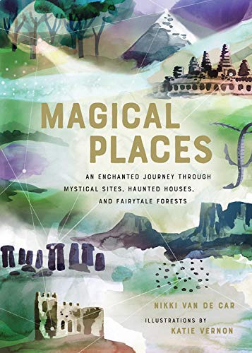 Magical Places: An Enchanted Journey through Mystical Sites, Haunted Houses, and Fairytale Forests (English Edition)