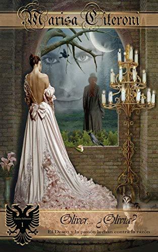 Oliver... ¿Olivia?: El Deseo y la pasión luchan contra la razón: Volume 1 (Familia Hellmoore) por Marisa Citeroni