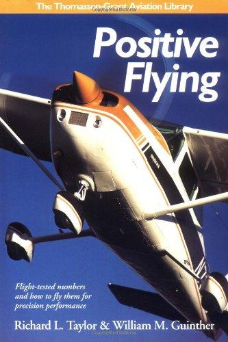 Positive Flying (Thomasson-Grant Aviation Library) por Richard L. Taylor
