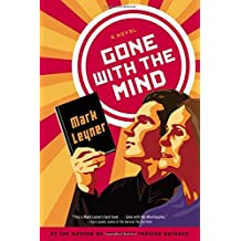 Gone With the Mind by Mark Leyner (2016-06-30)