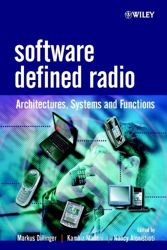 Software Defined Radio: Architectures, Systems and Functions (Wiley Series in Software Radio) por Markus Dillinger