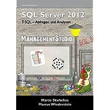 MS SQL Server 2012 (1) T-SQL-Abfragen und Analysen