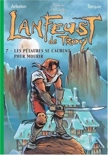 Lanfeust de Troy, Tome 7 : Les pétaures se cachent pour mourir