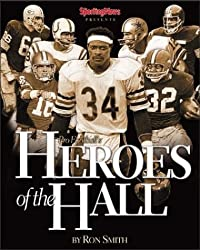 Heroes of the Hall : Pro Football's Greatest Players by Ron Smith (2003-06-24)