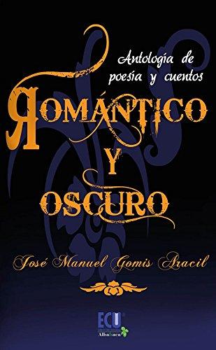 Romántico y oscuro por José Manuel Gomis Aracil