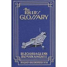 [(The Idler's Glossary)] [Author: Joshua Glenn] published on (December, 2008)