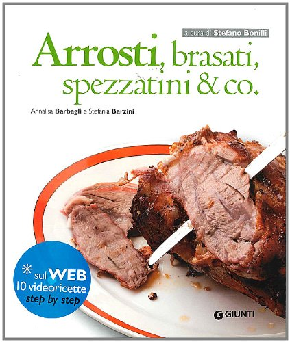 Arrosti, Brasati, Spezzatini & Co.