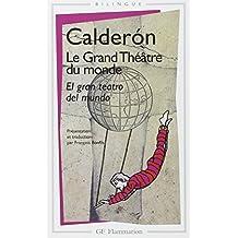 Le Grand Théâtre du monde - El gran teatro del mundo (livre bilingue)