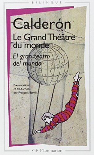 Le Grand Théâtre du monde - El gran teatro del mundo (livre bilingue) par Pedro Calderón