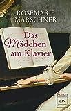 'Das Mädchen am Klavier: Roman' von Rosemarie Marschner