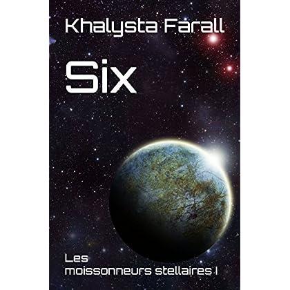 Six (Les moissonneurs stellaires t. 1)