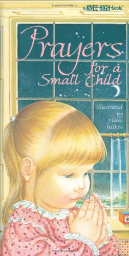 Prayers for a Small Child (Knee-High Books)