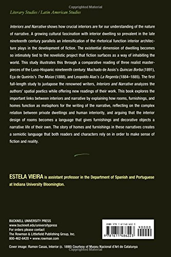 Interiors and Narrative: The Spatial Poetics of Machado de Assis, Eça de Queirós, and Leopoldo Alas (Bucknell University Press Latin American Studies)