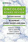 Oncology Board Review: Blueprint Study Guide and Q&A