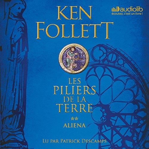 Aliena: Les Piliers de la terre 1.2 par Ken Follett