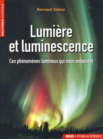 Lumière et luminescence : Ces phénomènes lumineux qui nous entourent