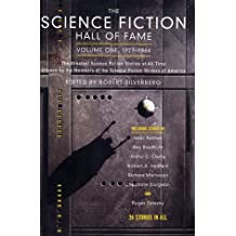 1: The Science Fiction Hall of Fame, Volume One: The Greatest Science Fiction Stories of All Time Chosen by the Members of the Science Fiction Writers of