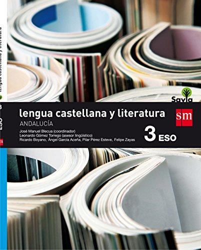 Lengua castellana y literatura. 3 ESO. Savia. Andalucía - 9788467586251
