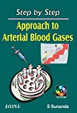 Step By Step Approach To Arterial Blood Gases With Cd Rom