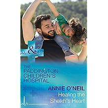 Healing The Sheikh's Heart (Mills & Boon Medical) (Paddington Children's Hospital, Book 5)