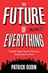 The Future of Almost Everything: The...