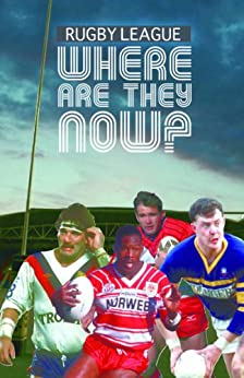 Rugby League Where Are They Now by [Huxley, John]