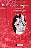 Belles de Shanghai : Prostitution et sexualité en Chine aux XIXe-XXe siècles