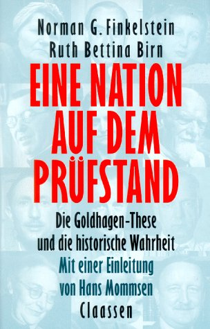 Eine Nation auf dem Prfstand. Die Goldhagen-These und die historische Wahrheit