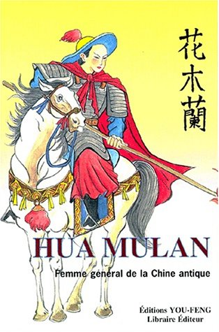 Hua Mulan. Femme général de la Chine antique