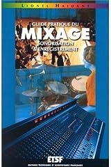 Guide pratique du mixage - Sonorisation et enregistrement: Sonorisation et enregistrement Broché