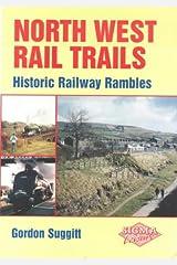 North West Rail Trails: Historic Railway Rambles Paperback