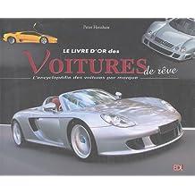 Le livre d'or des voitures de rêve : L'encyclopédie des voitures par marque