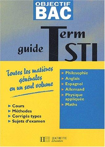 Objectif Bac : Toutes les matières générales, terminale STI