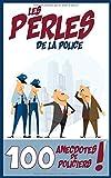 Telecharger Livres Les perles de la police 100 anecdotes de policiers (PDF,EPUB,MOBI) gratuits en Francaise