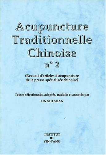 Acupuncture traditionnelle chinoise n° 2 par Shi Shan Lin