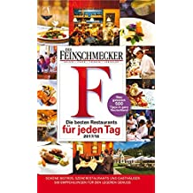 DER FEINSCHMECKER Guide Die besten Restaurants für jeden Tag 2017/2018 (Feinschmecker Restaurantführer)