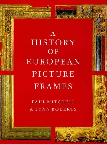 a-history-of-european-picture-frames-by-paul-mitchell-1-oct-1996-hardcover