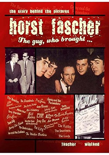 Horst Fascher - The Guy, who brought...