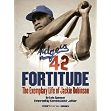 Fortitude (Enhanced e-Book): The Exemplary Life of Jackie Robinson
