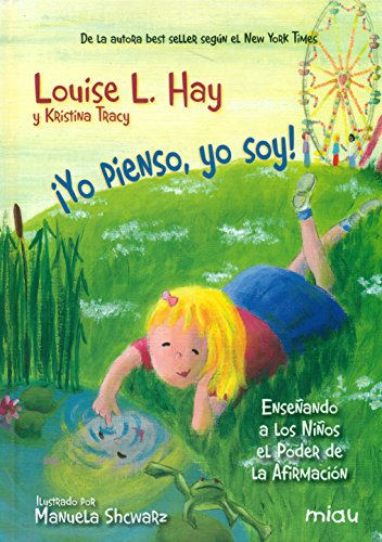 ¿Yo pienso, yo soy! por Louise L. Hay