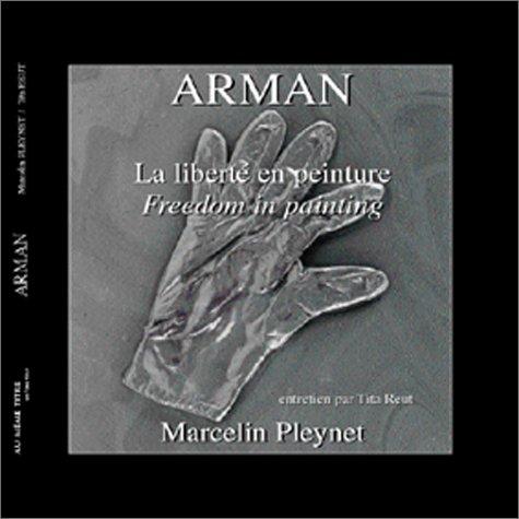 Arman. La Liberté en peinture (version Luxe)