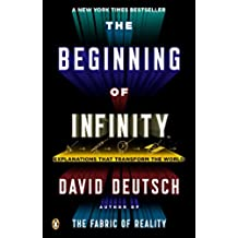 BEGINNING OF INFINITY: Explanations That Transform the World