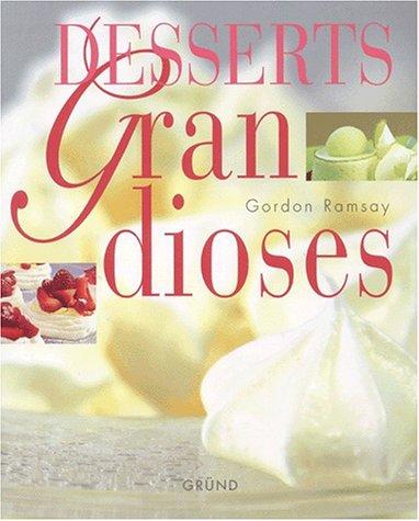 Desserts grandioses par Gordon Ramsay