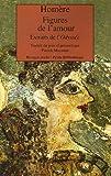 Telecharger Livres Figures de l amour Extraits de l Odyssee edition bilingue francais grec (PDF,EPUB,MOBI) gratuits en Francaise