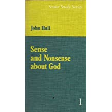 Sense and Nonsense About God (Senior Study)