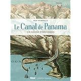 Le Canal de Panama : un siècle d'histoires