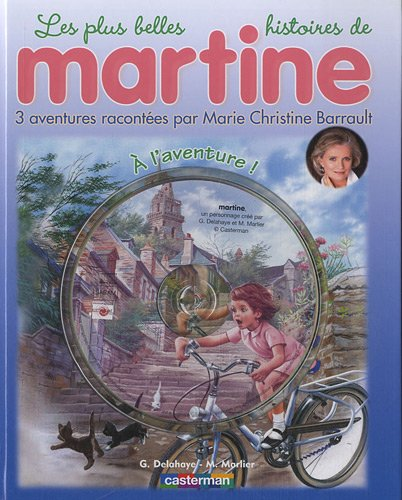Les plus belles histoires de Martine, Tome 16 : A l'aventure ! (1CD audio) par Gilbert Delahaye